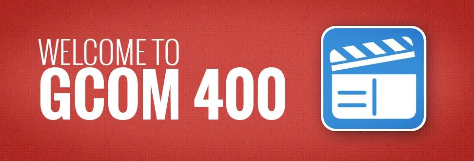 Welcome to GCOM 400
